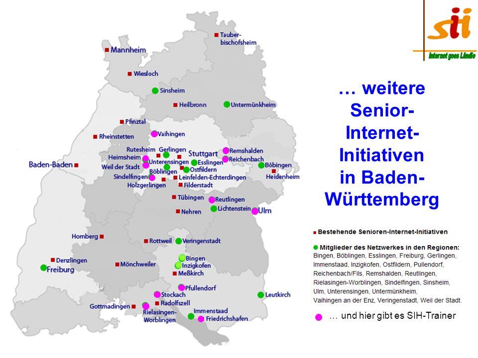 … weitere Senior- Internet- Initiativen in Baden- Württemberg … und hier gibt es SIH-Trainer