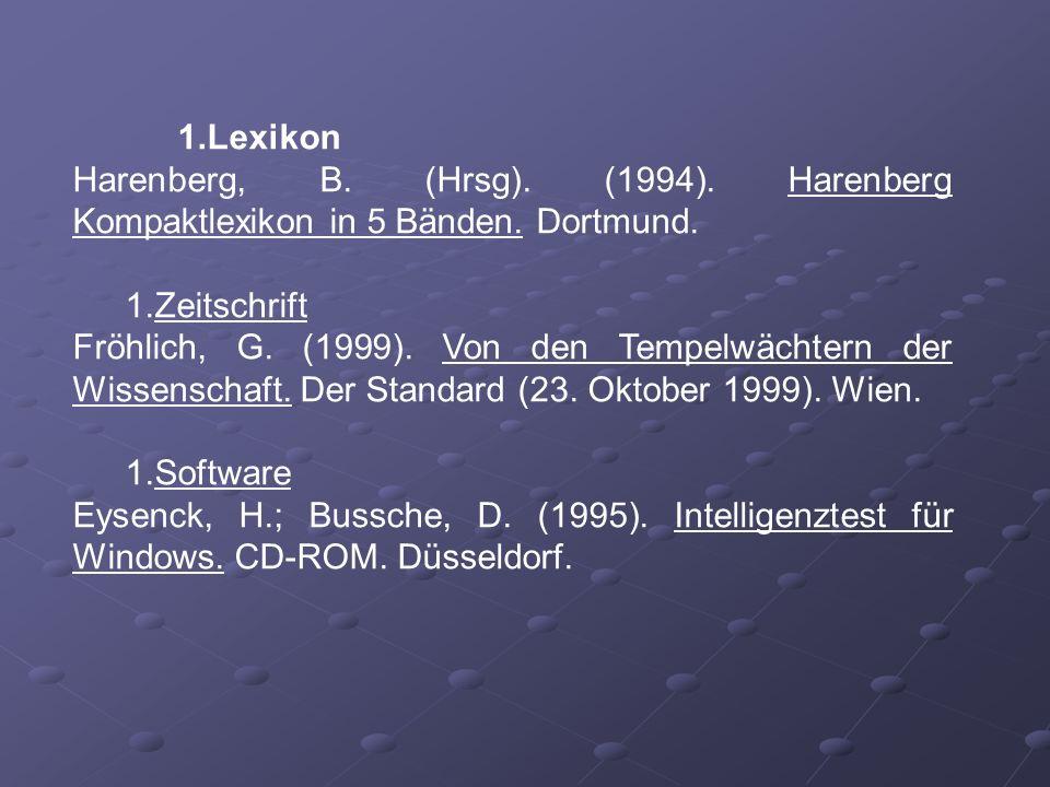 1.Lexikon Harenberg, B. (Hrsg). (1994). Harenberg Kompaktlexikon in 5 Bänden. Dortmund. 1.Zeitschrift Fröhlich, G. (1999). Von den Tempelwächtern der