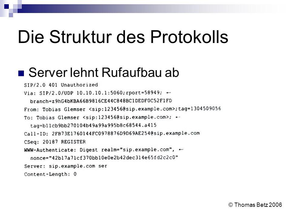 Die Struktur des Protokolls Server lehnt Rufaufbau ab © Thomas Betz 2006