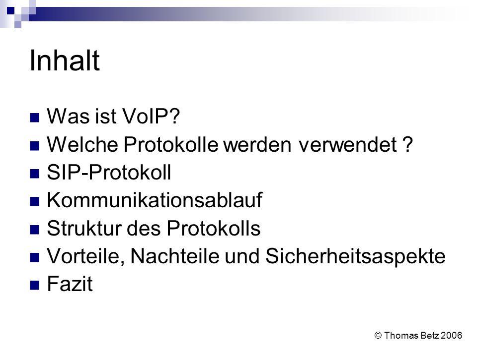 Inhalt Was ist VoIP? Welche Protokolle werden verwendet ? SIP-Protokoll Kommunikationsablauf Struktur des Protokolls Vorteile, Nachteile und Sicherhei