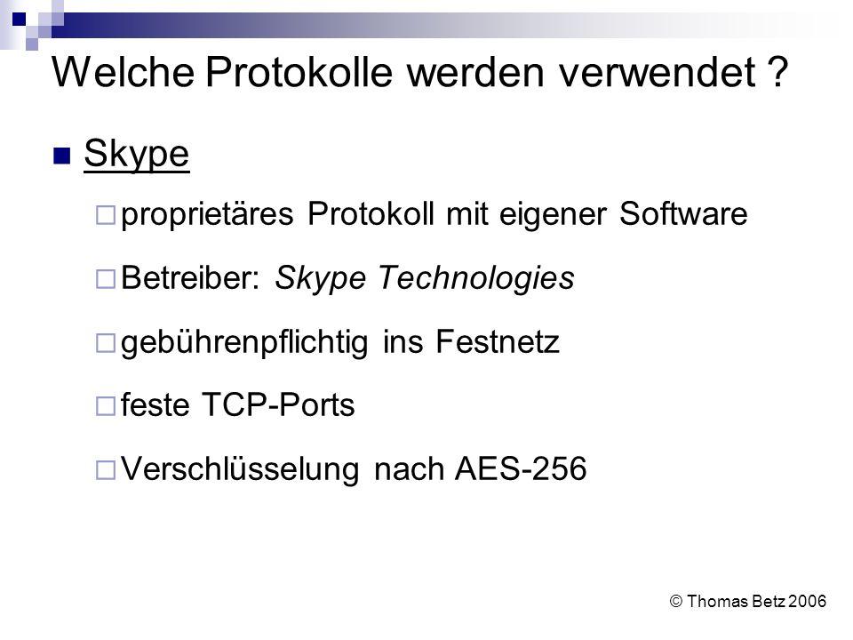 Vorteile, Nachteile und Sicherheitsaspekte Nachteile Übertragung der Sprachdaten über RTP mit dynamischen UDP-Ports Probleme mit Firewalls und NAT Abhilfe durch STUN (Simple Transversal of UDP over NATs) keine generelle Verschlüsselung des Datenstroms (aber über TLS/SSL möglich) © Thomas Betz 2006