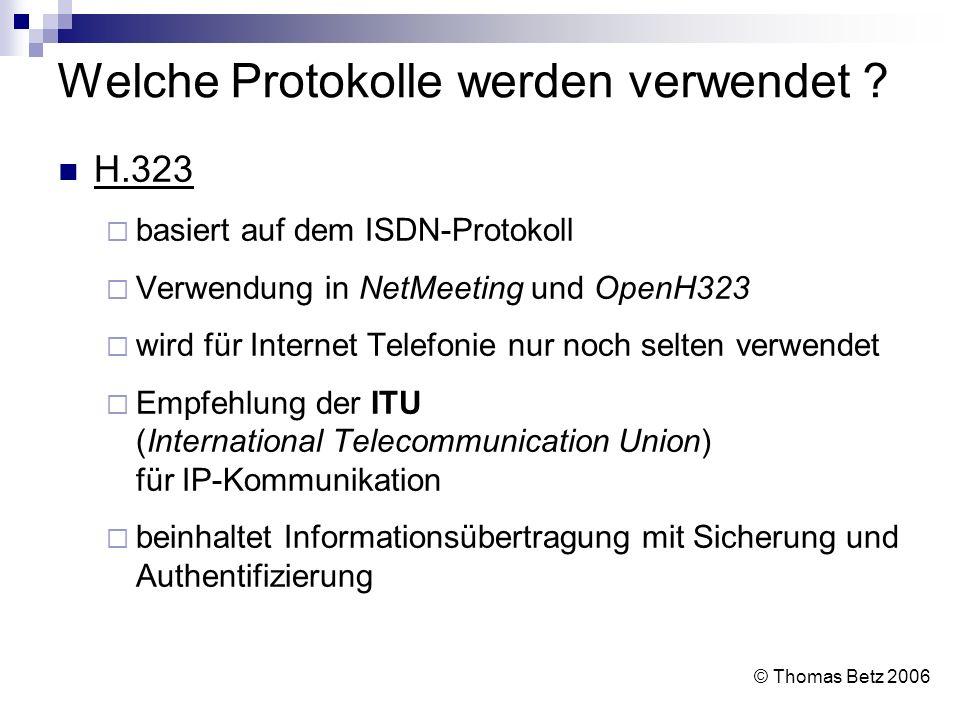 Welche Protokolle werden verwendet ? H.323 basiert auf dem ISDN-Protokoll Verwendung in NetMeeting und OpenH323 wird für Internet Telefonie nur noch s