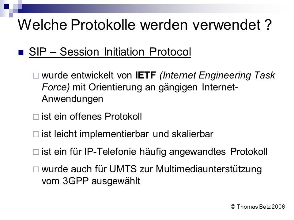 Welche Protokolle werden verwendet ? SIP – Session Initiation Protocol wurde entwickelt von IETF (Internet Engineering Task Force) mit Orientierung an