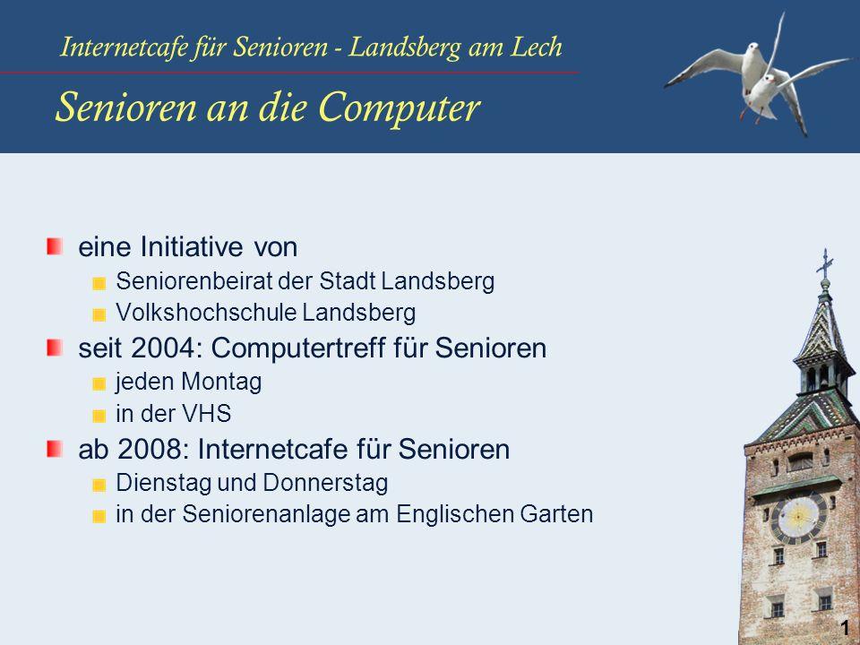 Internetcafe für Senioren - Landsberg am Lech 1 Senioren an die Computer eine Initiative von Seniorenbeirat der Stadt Landsberg Volkshochschule Landsb