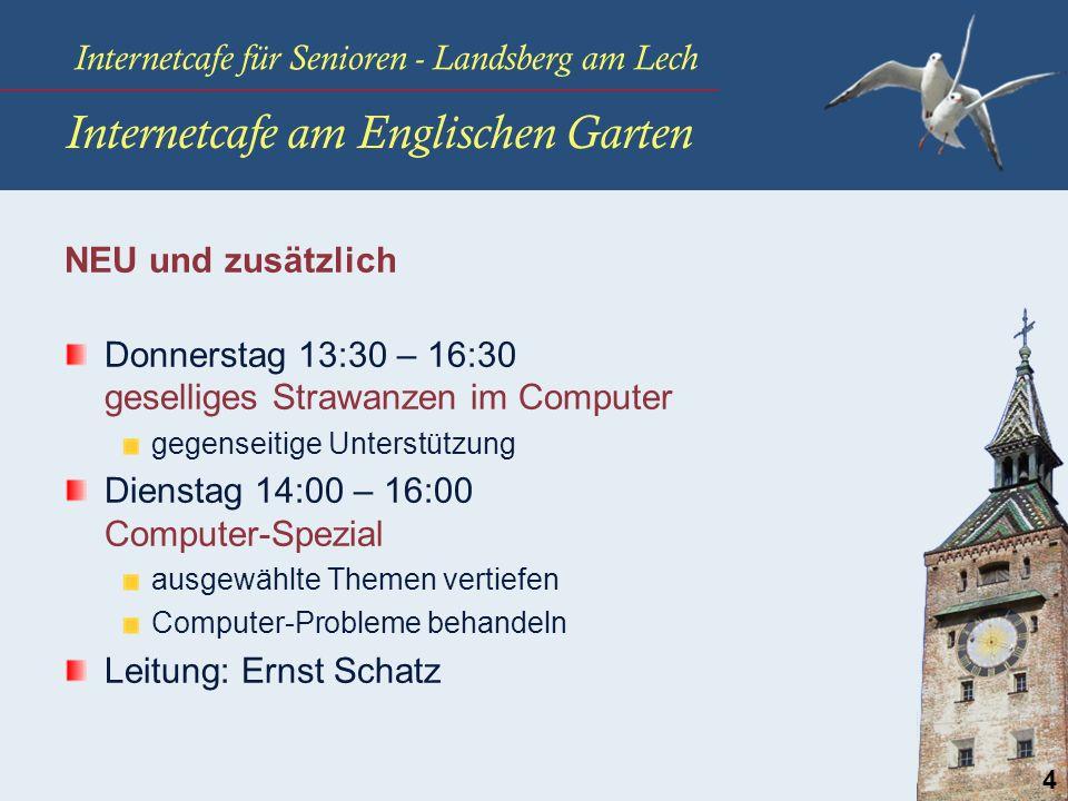 Internetcafe für Senioren - Landsberg am Lech 4 Internetcafe am Englischen Garten NEU und zusätzlich Donnerstag 13:30 – 16:30 geselliges Strawanzen im
