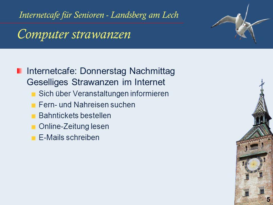 Internetcafe für Senioren - Landsberg am Lech 5 Computer strawanzen Internetcafe: Donnerstag Nachmittag Geselliges Strawanzen im Internet Sich über Ve