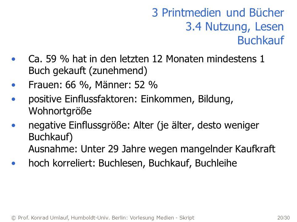 © Prof. Konrad Umlauf, Humboldt-Univ. Berlin: Vorlesung Medien - Skript 20/30 Ca. 59 % hat in den letzten 12 Monaten mindestens 1 Buch gekauft (zunehm