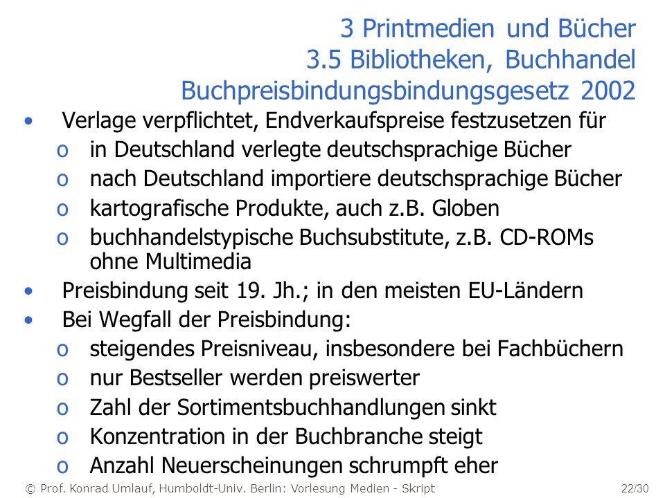 © Prof. Konrad Umlauf, Humboldt-Univ. Berlin: Vorlesung Medien - Skript 22/30 Verlage verpflichtet, Endverkaufspreise festzusetzen für oin Deutschland