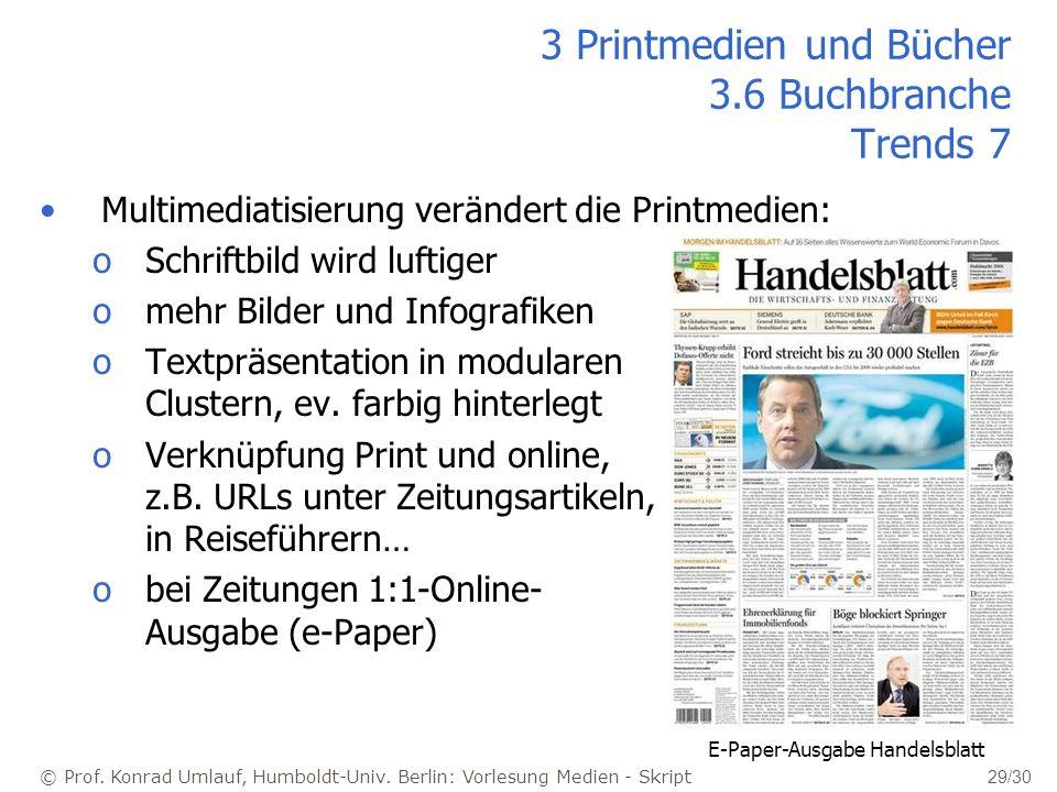 © Prof. Konrad Umlauf, Humboldt-Univ. Berlin: Vorlesung Medien - Skript 29/30 3 Printmedien und Bücher 3.6 Buchbranche Trends 7 Multimediatisierung ve