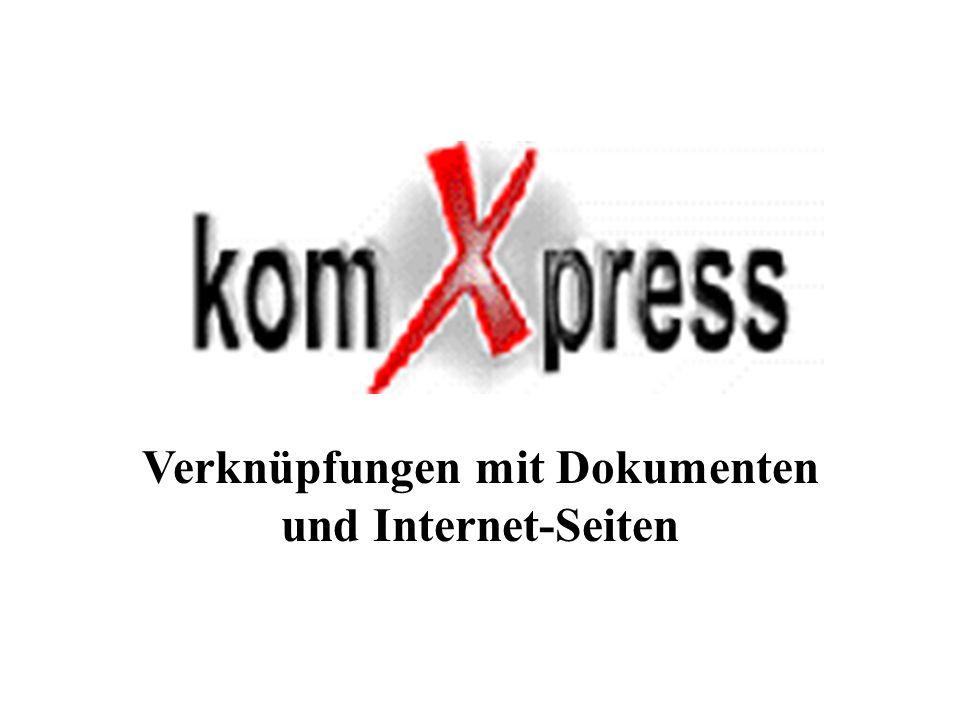 Verknüpfungen mit Dokumenten und Internet-Seiten