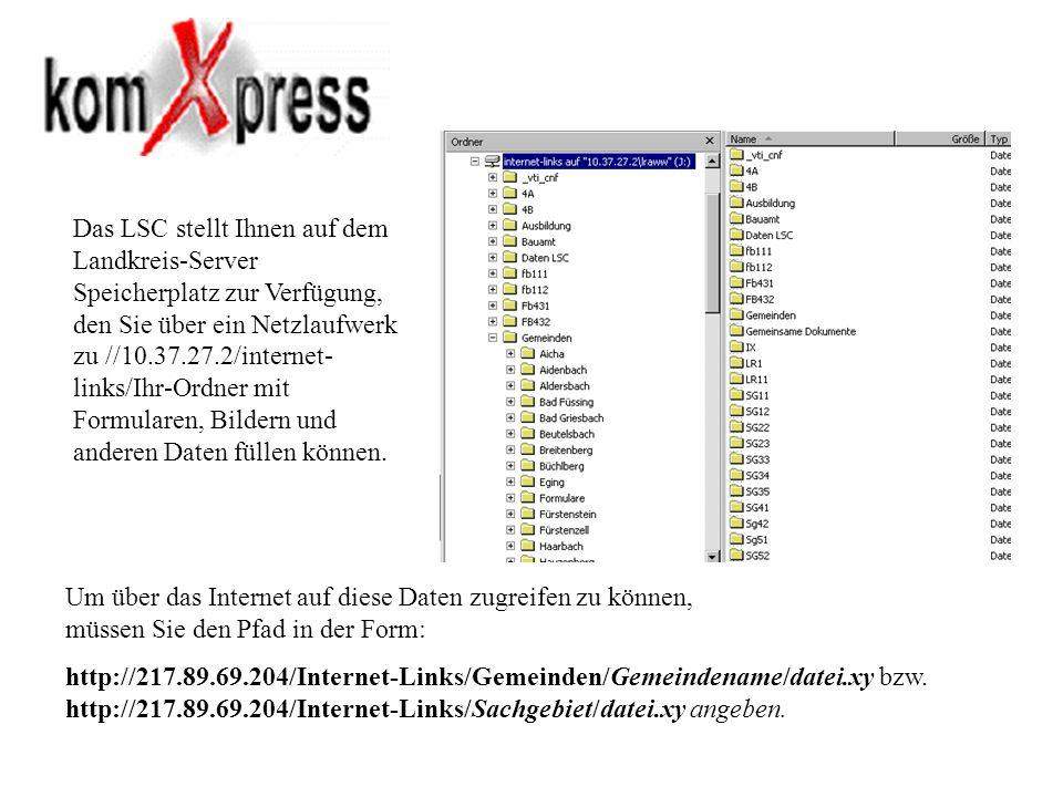 Das LSC stellt Ihnen auf dem Landkreis-Server Speicherplatz zur Verfügung, den Sie über ein Netzlaufwerk zu //10.37.27.2/internet- links/Ihr-Ordner mi