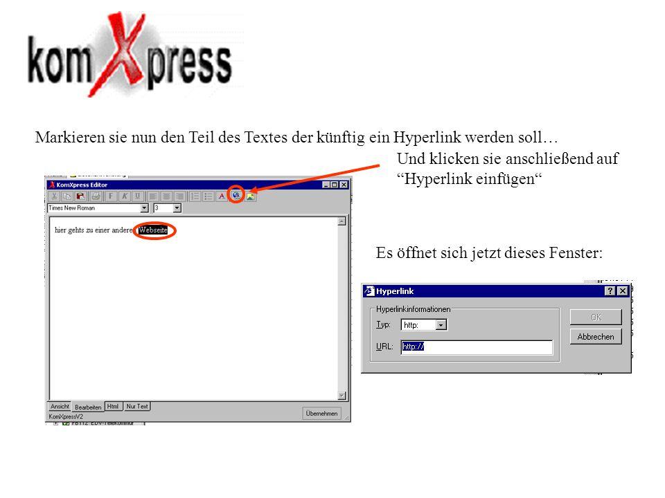 Markieren sie nun den Teil des Textes der künftig ein Hyperlink werden soll… Und klicken sie anschließend auf Hyperlink einfügen Es öffnet sich jetzt