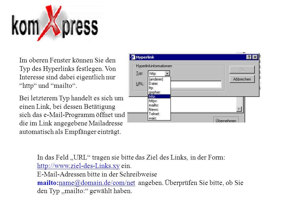 Im oberen Fenster können Sie den Typ des Hyperlinks festlegen. Von Interesse sind dabei eigentlich nur http und mailto. Bei letzterem Typ handelt es s