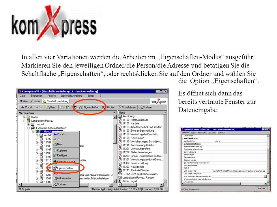 In allen vier Variationen werden die Arbeiten im Eigenschaften-Modus ausgeführt. Markieren Sie den jeweiligen Ordner/die Person/die Adresse und betäti