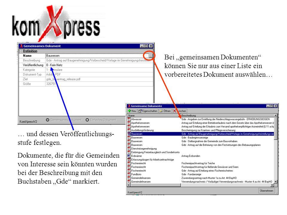 Bei gemeinsamen Dokumenten können Sie nur aus einer Liste ein vorbereitetes Dokument auswählen… … und dessen Veröffentlichungs- stufe festlegen. Dokum
