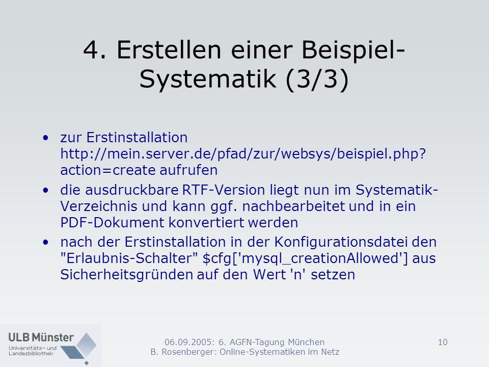 06.09.2005: 6. AGFN-Tagung München B. Rosenberger: Online-Systematiken im Netz 10 4. Erstellen einer Beispiel- Systematik (3/3) zur Erstinstallation h