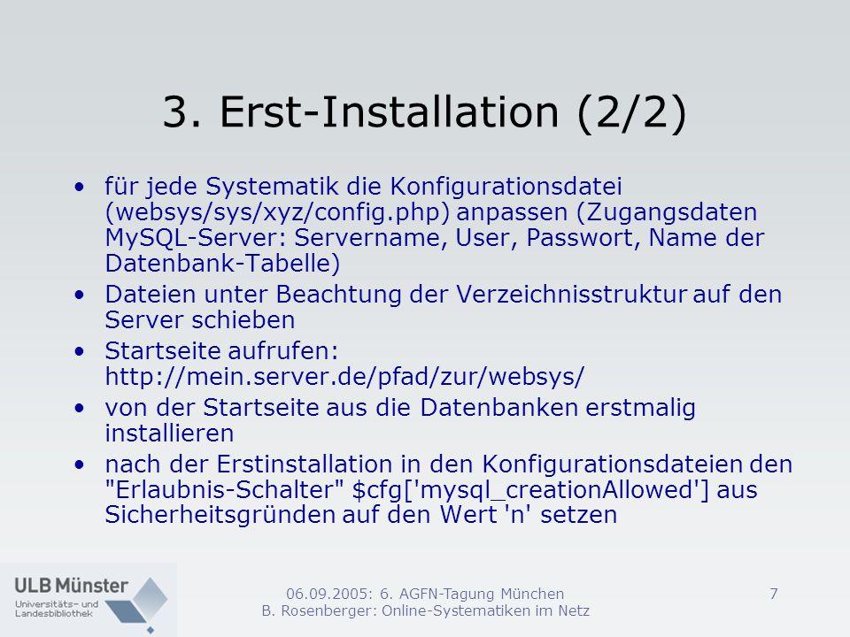 06.09.2005: 6. AGFN-Tagung München B. Rosenberger: Online-Systematiken im Netz 7 3. Erst-Installation (2/2) für jede Systematik die Konfigurationsdate