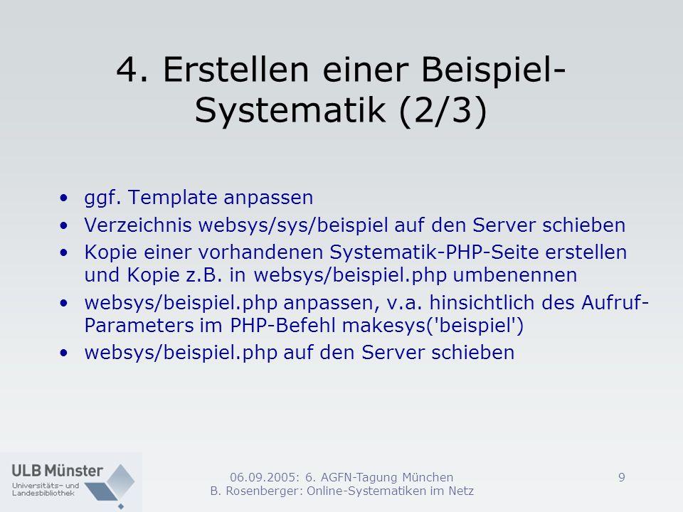 06.09.2005: 6. AGFN-Tagung München B. Rosenberger: Online-Systematiken im Netz 9 4. Erstellen einer Beispiel- Systematik (2/3) ggf. Template anpassen