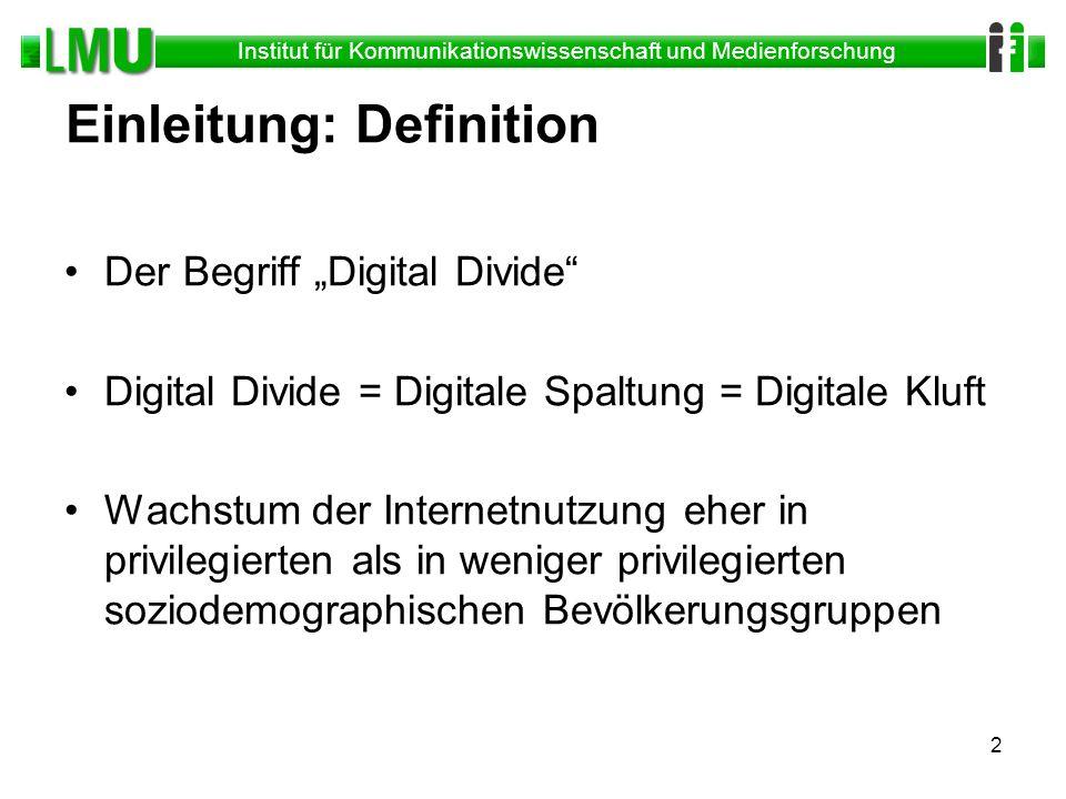 Institut für Kommunikationswissenschaft und Medienforschung 2 Einleitung: Definition Der Begriff Digital Divide Digital Divide = Digitale Spaltung = D