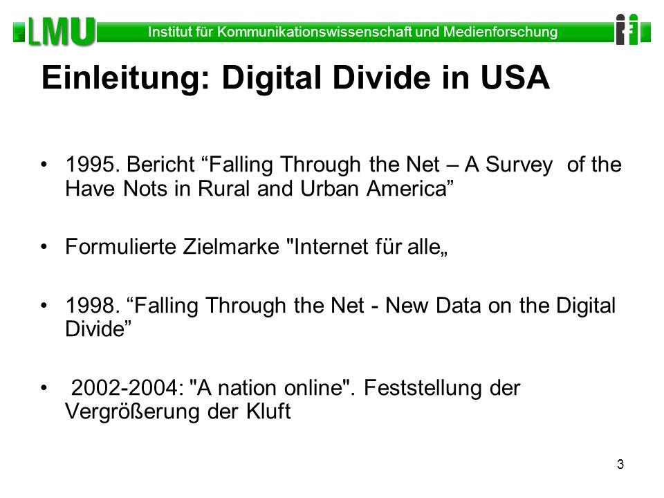 Institut für Kommunikationswissenschaft und Medienforschung 3 Einleitung: Digital Divide in USA 1995. Bericht Falling Through the Net – A Survey of th