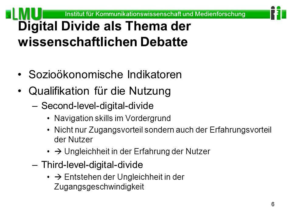 Institut für Kommunikationswissenschaft und Medienforschung 6 Digital Divide als Thema der wissenschaftlichen Debatte Sozioökonomische Indikatoren Qua
