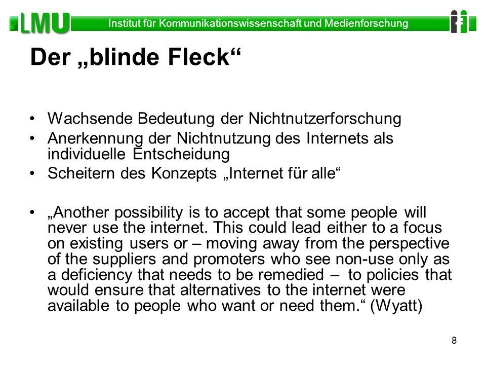 Institut für Kommunikationswissenschaft und Medienforschung 19 Offliner in Deutschland Problematik der Analyse: Ziel Internet für alle.