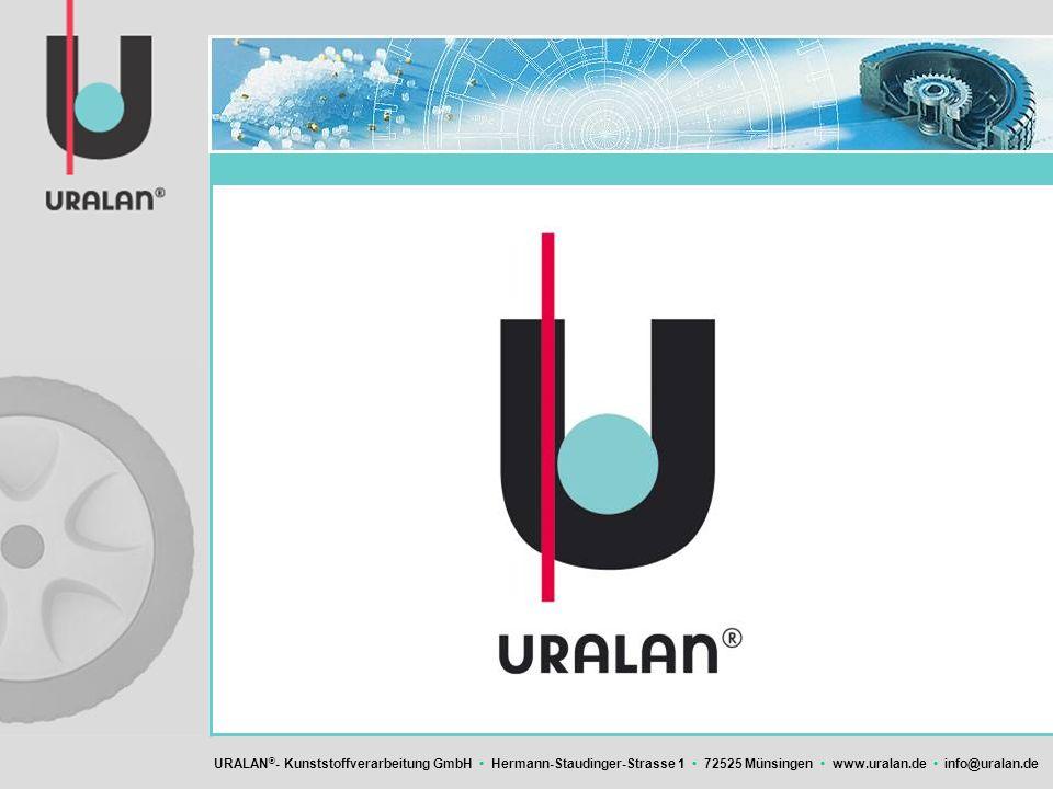URALAN ® - Kunststoffverarbeitung GmbH Hermann-Staudinger-Strasse 1 72525 Münsingen www.uralan.de info@uralan.de