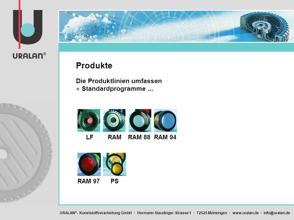 URALAN ® - Kunststoffverarbeitung GmbH Hermann-Staudinger-Strasse 1 72525 Münsingen www.uralan.de info@uralan.de Produkte LFRAMRAM 88RAM 94 RAM 97PS D