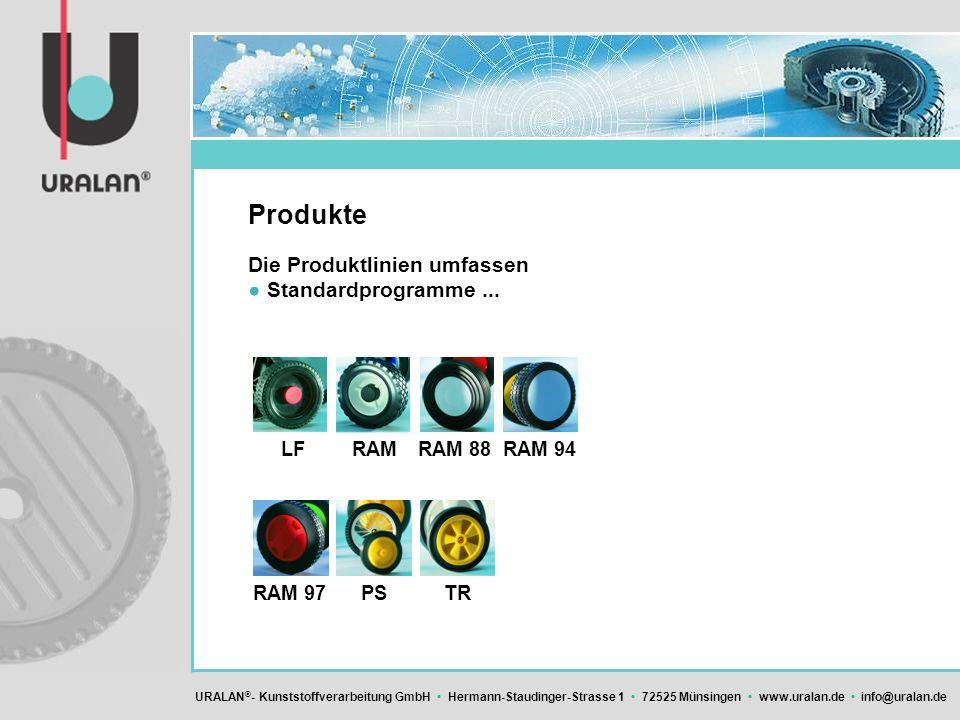 URALAN ® - Kunststoffverarbeitung GmbH Hermann-Staudinger-Strasse 1 72525 Münsingen www.uralan.de info@uralan.de Produkte LFRAMRAM 88RAM 94 RAM 97PSTR