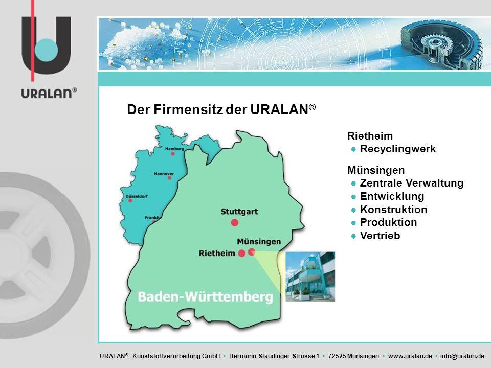 URALAN ® - Kunststoffverarbeitung GmbH Hermann-Staudinger-Strasse 1 72525 Münsingen www.uralan.de info@uralan.de Der Firmensitz der URALAN ® Rietheim