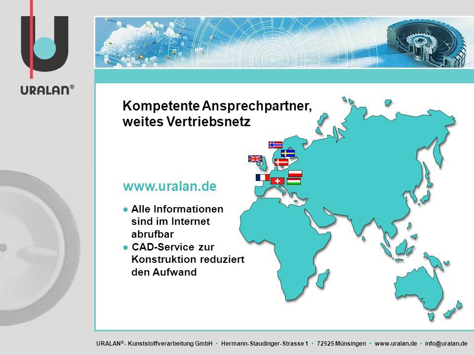 URALAN ® - Kunststoffverarbeitung GmbH Hermann-Staudinger-Strasse 1 72525 Münsingen www.uralan.de info@uralan.de Kompetente Ansprechpartner, weites Ve