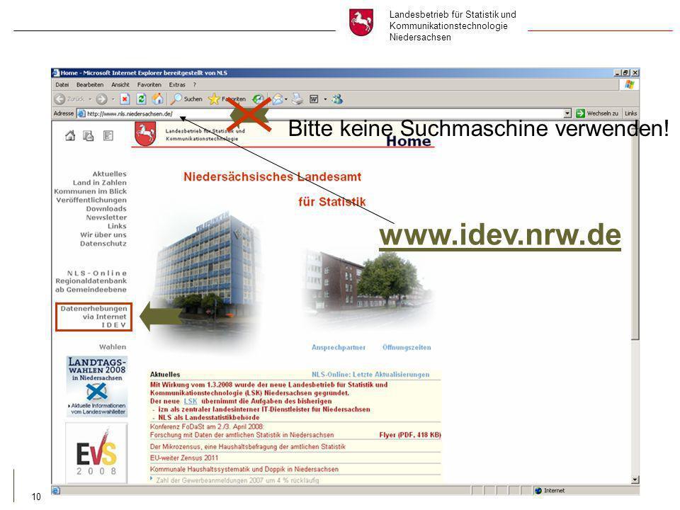Landesbetrieb für Statistik und Kommunikationstechnologie Niedersachsen 10 Bitte keine Suchmaschine verwenden.