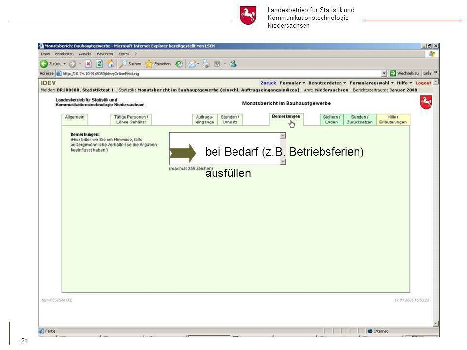 Landesbetrieb für Statistik und Kommunikationstechnologie Niedersachsen 21 bei Bedarf (z.B.