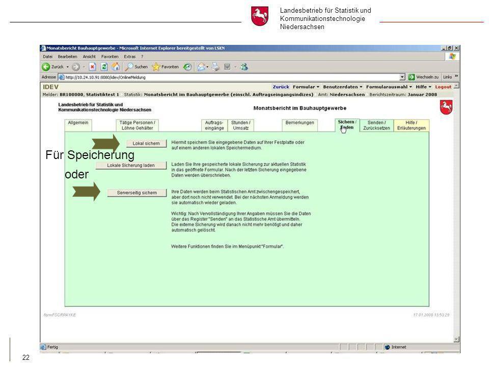 Landesbetrieb für Statistik und Kommunikationstechnologie Niedersachsen 22 oder Für Speicherung