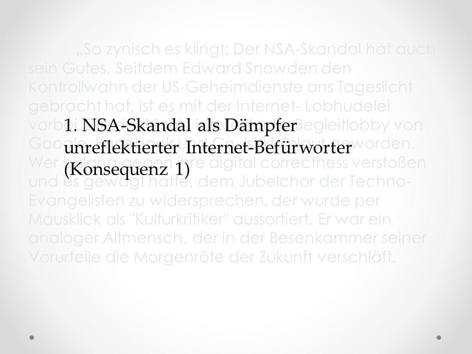 1. NSA-Skandal als Dämpfer unreflektierter Internet-Befürworter (Konsequenz 1)