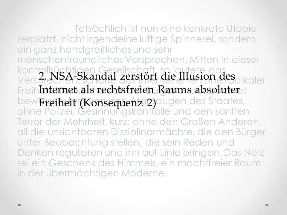 2. NSA-Skandal zerstört die Illusion des Internet als rechtsfreien Raums absoluter Freiheit (Konsequenz 2)