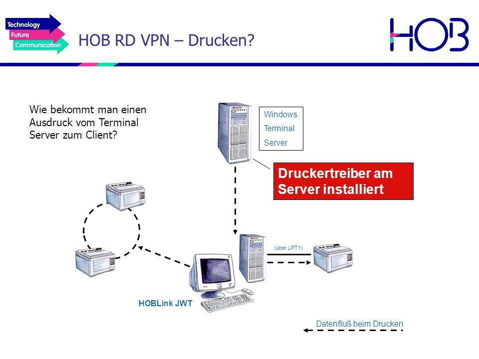 HOB RD VPN – Drucken? Druckertreiber am Server installiert Datenfluß beim Drucken Windows Terminal Server (über LPT1) HOBLink JWT Wie bekommt man eine
