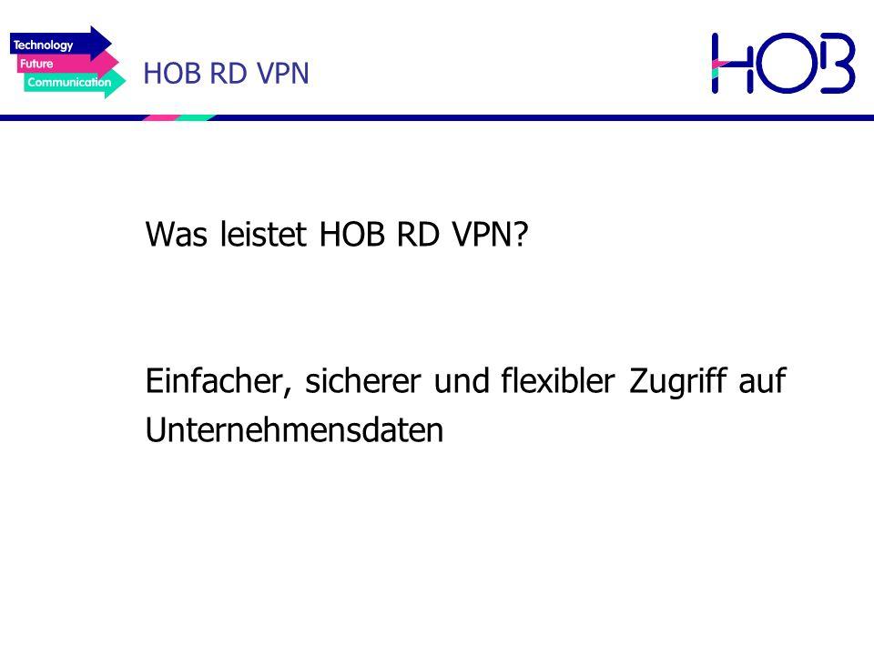 Was leistet HOB RD VPN? Einfacher, sicherer und flexibler Zugriff auf Unternehmensdaten