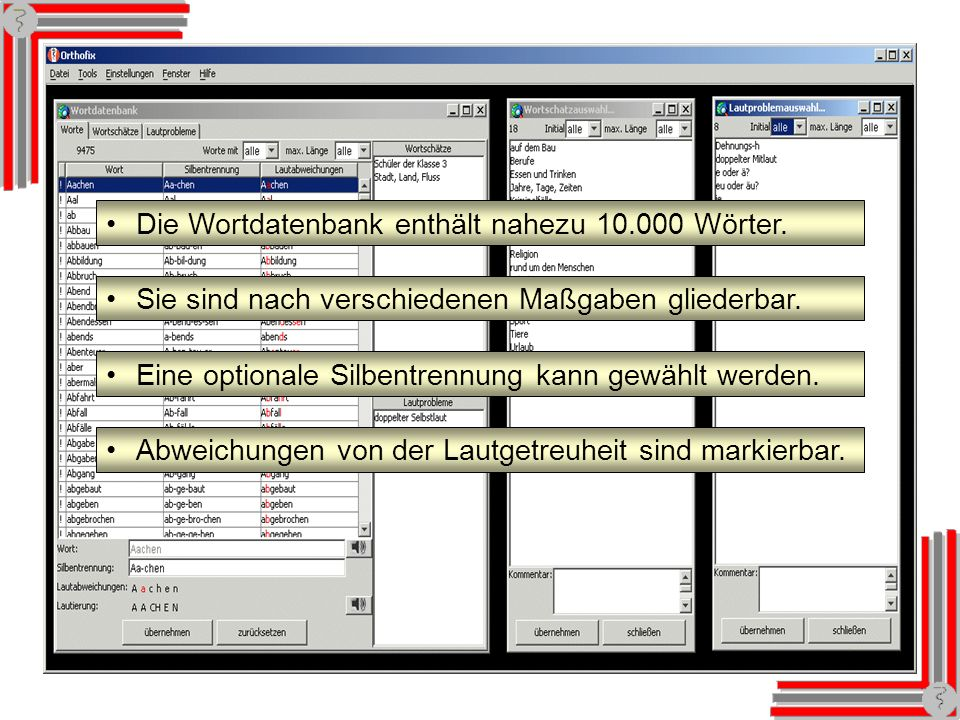 Wortdatenbank Die Wortdatenbank enthält nahezu 10.000 Wörter.