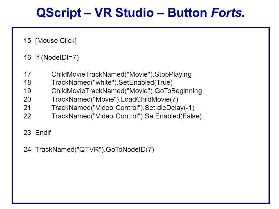 QScript – VR Studio - Button 1 [Mouse Enter] 2 If (NodeID=7) 3 TrackNamed(