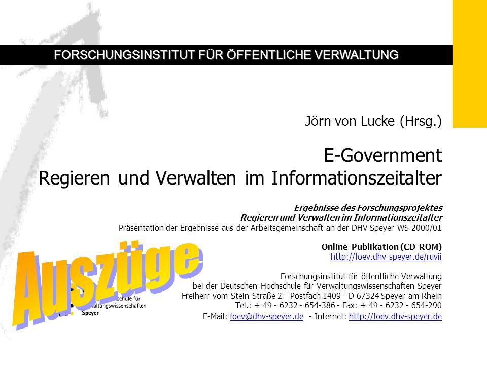 E-Government Regieren und Verwalten im Informationszeitalter Auswahl aus den Präsentationen der Ergebnisse der Arbeitsgemeinschaft an der DHV Speyer WS 2000/01 - Dr.