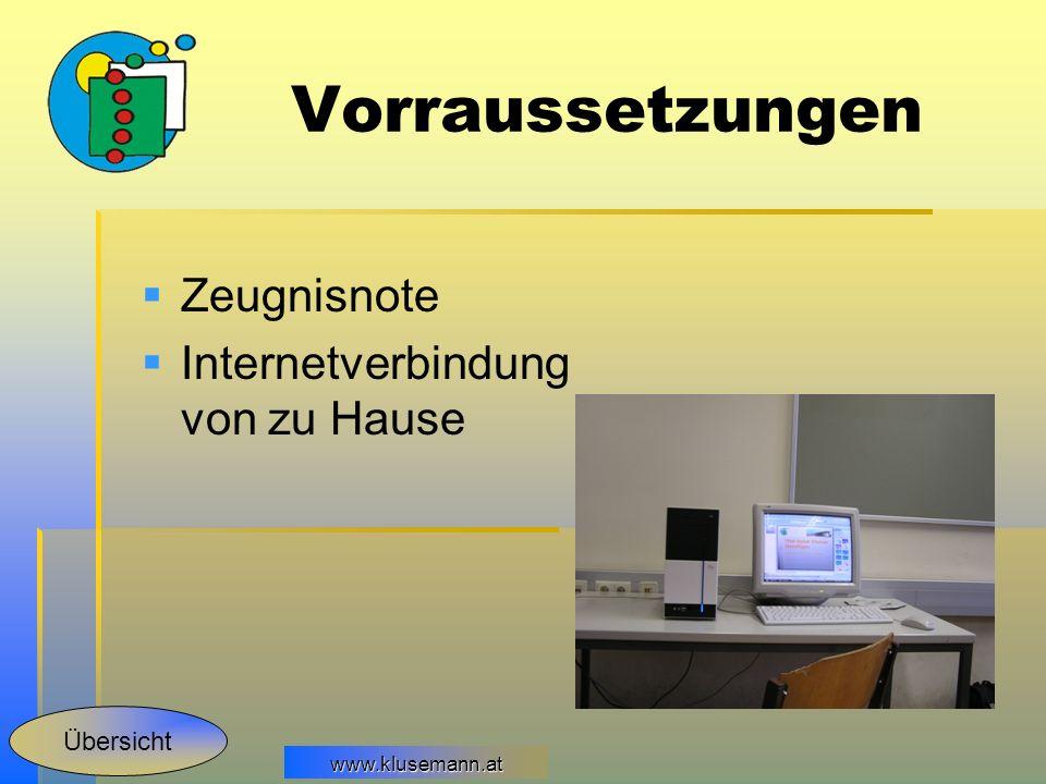 www.klusemann.at Vorraussetzungen Zeugnisnote Internetverbindung von zu Hause Übersicht
