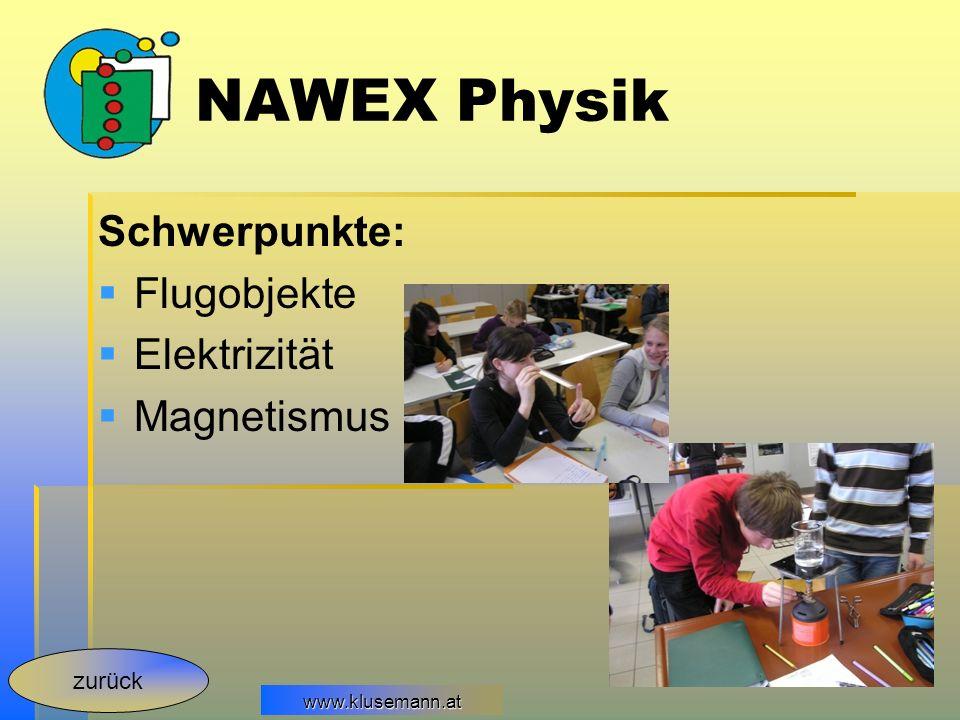www.klusemann.at NAWEX Physik Schwerpunkte: Flugobjekte Elektrizität Magnetismus zurück