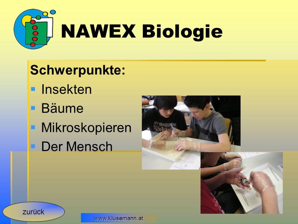 www.klusemann.at NAWEX Biologie Schwerpunkte: Insekten Bäume Mikroskopieren Der Mensch zurück