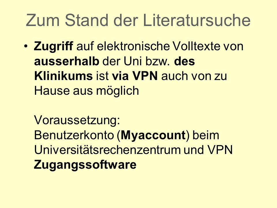 Zum Stand der Literatursuche Zugriff auf elektronische Volltexte von ausserhalb der Uni bzw.