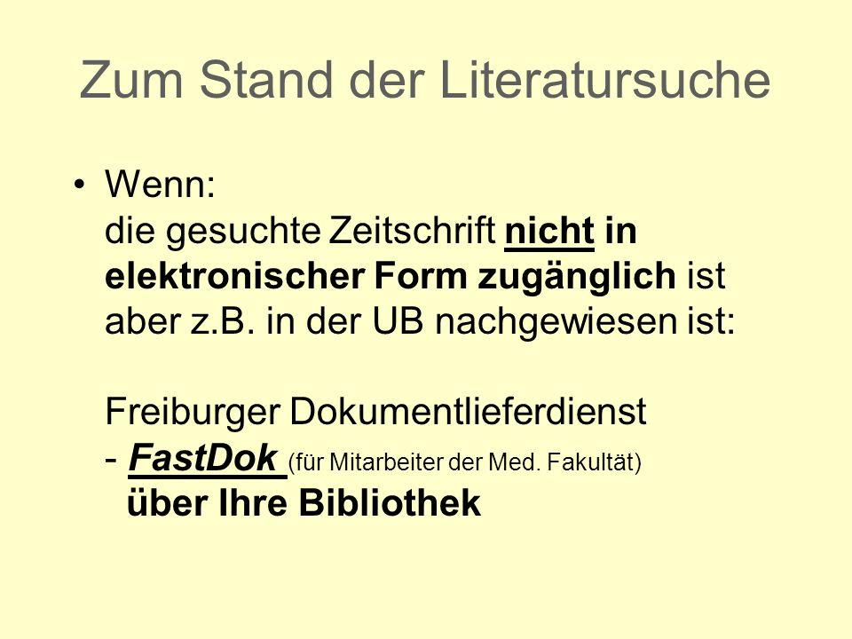 Zum Stand der Literatursuche Wenn: die gesuchte Zeitschrift nicht in elektronischer Form zugänglich ist aber z.B.