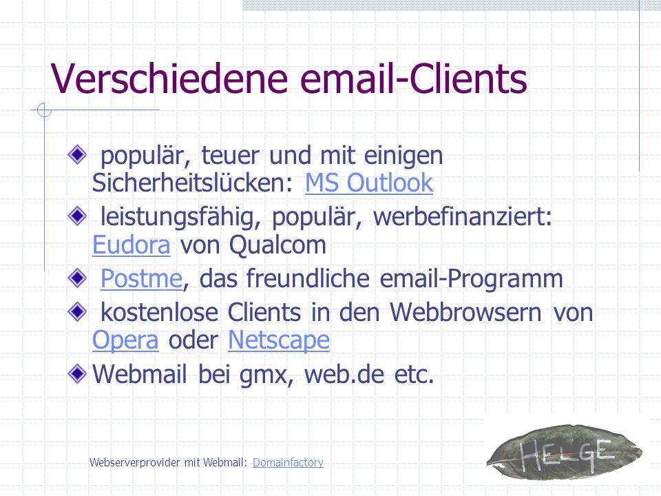 Verschiedene email-Clients populär, teuer und mit einigen Sicherheitslücken: MS OutlookMS Outlook leistungsfähig, populär, werbefinanziert: Eudora von