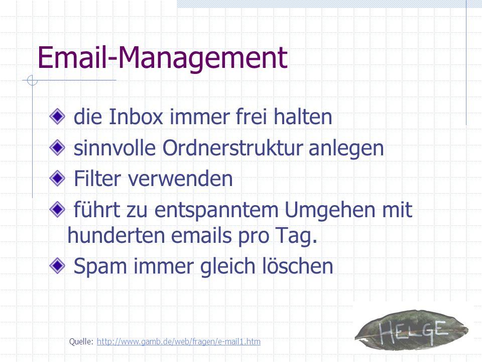 Email-Management die Inbox immer frei halten sinnvolle Ordnerstruktur anlegen Filter verwenden führt zu entspanntem Umgehen mit hunderten emails pro T