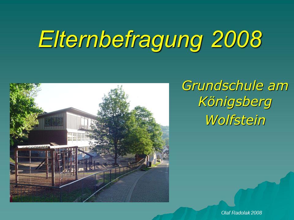 Elternbefragung 2008 Grundschule am Königsberg Wolfstein Olaf Radolak 2008
