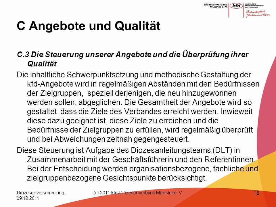 Diözesanversammlung, 09.12.2011 (c) 2011 kfd-Diözesanverband Münster e. V. 18 C Angebote und Qualität C.3 Die Steuerung unserer Angebote und die Überp